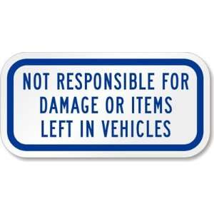 Not Responsible for Damage or Items Left in Vehicles High