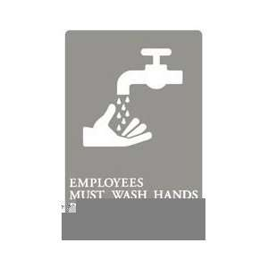 ADA SIGN, EMPLOYEES MUST WASH HANDS GY/WE 6X9 UST 4726