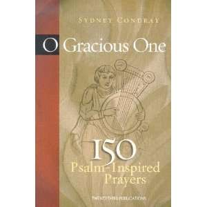 O Gracious One 150 Psalm Inspired Prayers (9781585952571