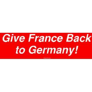 Give France Back to Germany Large Bumper Sticker Automotive