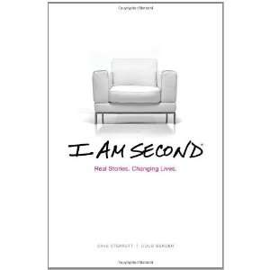 I Am Second Real Stories. Changing Lives. [Hardcover