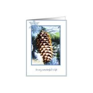 to my wonderful wife pine cone christmas wishes Card