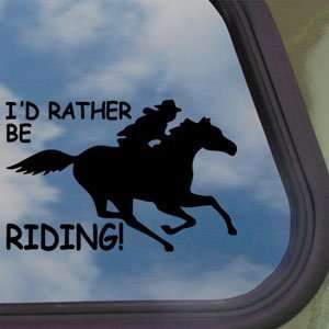 Id Rather Be Riding Fast Black Decal Running Horse